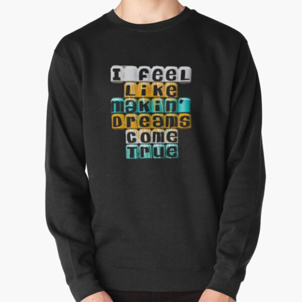 dream smp , i feel like makin dreams come true Pullover Sweatshirt RB1106 product Offical Dream SMP Merch